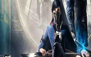 PC-версия Dishonored 2 разочаровала игроков